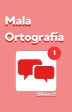 Mala Ortografía by 15Reno21