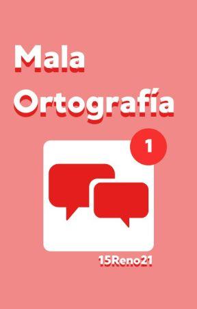 Mala Ortografía [Editada] by 15Reno21
