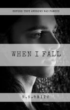 When I Fall [Completed] by NataliaBritt