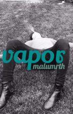 vapor - calum hood [ONE SHOT] by minylum