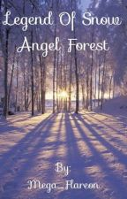 Legend of Snow Angel Forest by Mega_Flareon