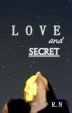 LOVE and SECRET by Secret49