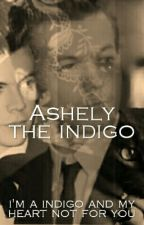 Ashely The Indigo (Louis//harry Fanfict) by 4barbdidner