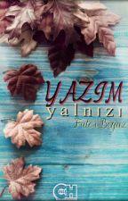 YAZIM YALNIZI Wattys2017 by elifafra02