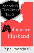 BCS #2: Millionaire Husband (completed) by nenja18