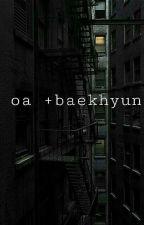 oa +baekhyun by xxjunrosxx