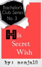 BCS #3: His Secret Wish (completed) by nenja18