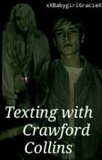 Texting With Crawford Collins [ЗАВЪРШЕНА] by xXBabygirlGracieXx