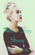 Mechi - Stay Strong by niallxxbutterfly