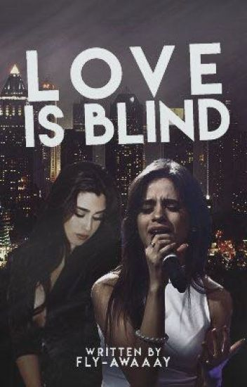 Love Is Blind (Camren Fanfiction)