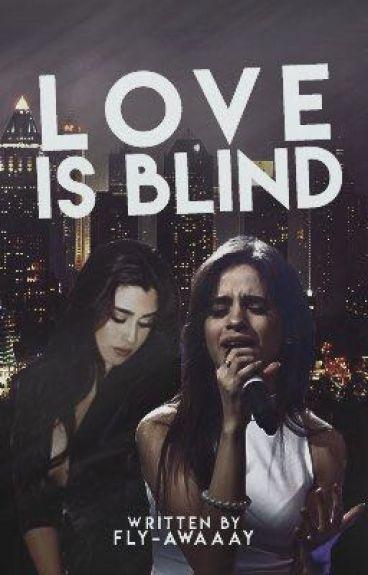 Love Is Blind (Camren Fanfiction)