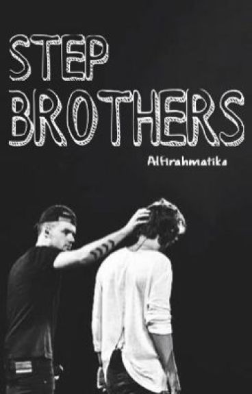 STEP BROTHERS (Liam&Harry)