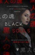 BLACK SOULS by Wristofink