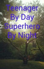 Teenager By Day Superhero By Night by chisomigweonu
