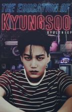 The Education Of Do KyungSoo «KAISOO» by ByulThief