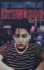 The Education Of Do Kyungsoo [KAISOO] by -OhPumpkin
