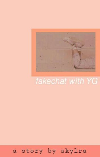 Fake Chat with YG