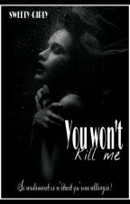 You won't kill me ! by sweety-girly