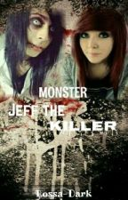 Monster-Jeff The Killer by Rossa-Dark