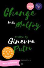Change Me, Malfoy by belleslettresx