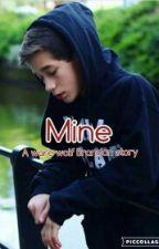 Mine | A Werewolf Brandon Rowland FF) Book 1 by BrandonrowlandsHusky