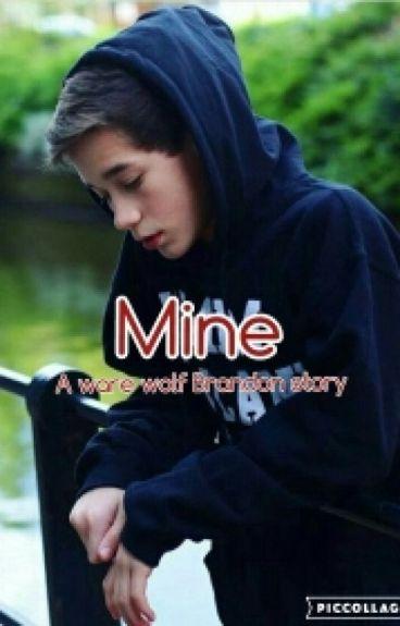 Mine | A Werewolf Brandon Rowland FF) Book 1