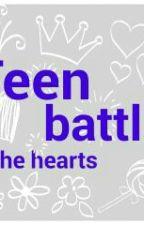 Teen Battle Of The Hearts by sophiachannelle
