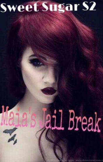 Sweet Sugar S2 : Maia's Jail Break (18+)