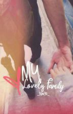 My Lovely Family{LS/TNM Sequel} by _NavYS_