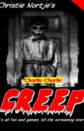Creep Book 1, Charlie-Charlie by ChristieNortje