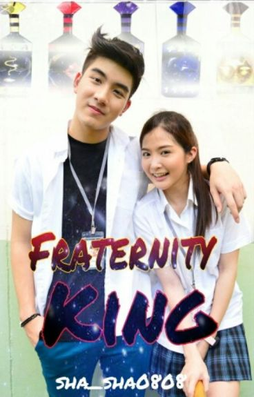 Fraternity King (Unedited) Completed.. #Wattys2016