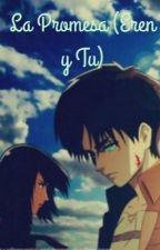 La Promesa ♦ Eren y Tu ♦ by BlueCokies
