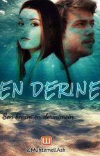 En Derine! by MuhtemellAsk