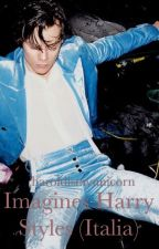Imagines Harry Styles (Italia) by haroldismyunicorn