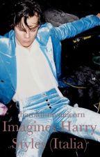 Imagines Harry Styles (Italia) by haroldismyunicorn