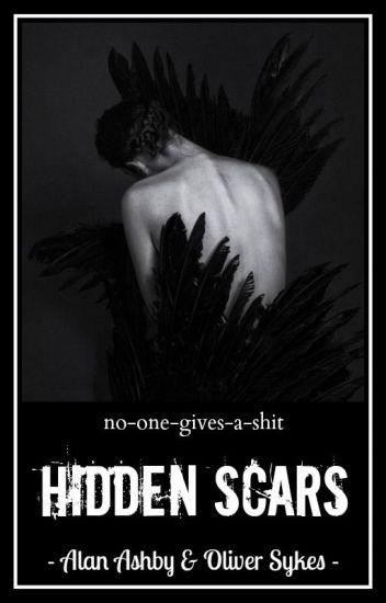 Hidden Scars // Alan Ashby & Oliver Sykes ✓