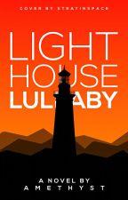 Lighthouse Lullaby | ✔ by AmeVicky02