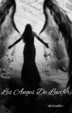 Les Anges de Lucifer//En Pause// by -ketsukie-