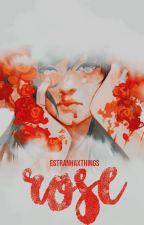 Rose {1º livro da Trilogia Strong Woman} by estranhaxthings