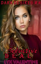 DD #4: Seductive Deal by LyxValentine