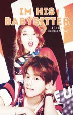 Im His Babysitter  [Baekhyun FF] (revising) by LouieYG