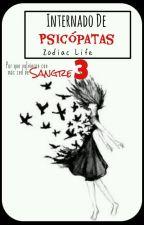 Internado De Psicópatas-Zodiac Life 3 by Kattie_Blue
