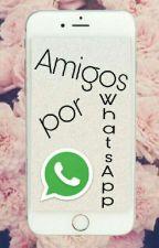 Amigos por WhatsApp by angeela_2323