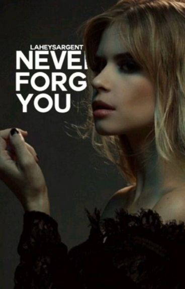 Never Forget You {Teen Wolf}