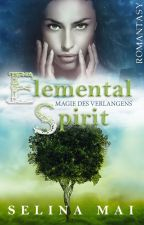 Elemental spirit - Magie des Verlangens by SelinaMai