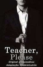 Teacher, Please • ziall by rapmonstaexo