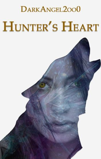 Hunter's Heart (#Wattys2017) | Ongoing