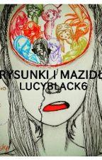RYSUNKI I MAZIDŁA LUCYBLACK6 [ZAKOŃCZONE] by LucyBlack6
