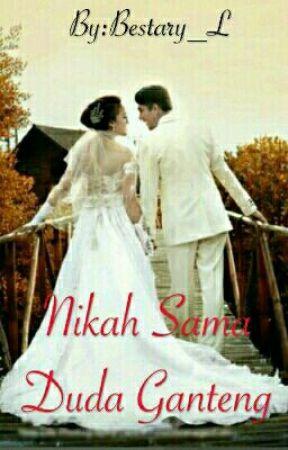 Nikah Sama Duda Ganteng [COMPLETE] by Bestary_Tan