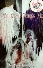 The Devil Wants Me  by EmptyAngels